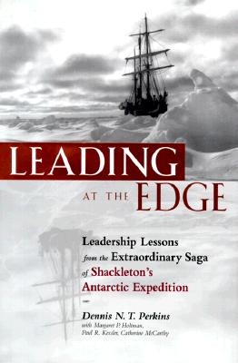 Image for Leading at the Edge : Leadership Lessons from the Extraordinary Saga of Shackleton's Antarctic Expedition