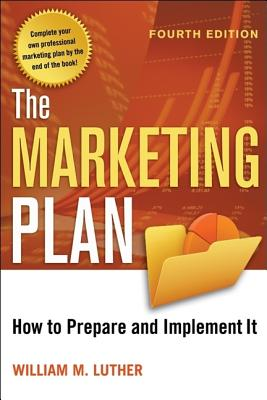 Image for The Marketing Plan: How to Prepare and Implement It