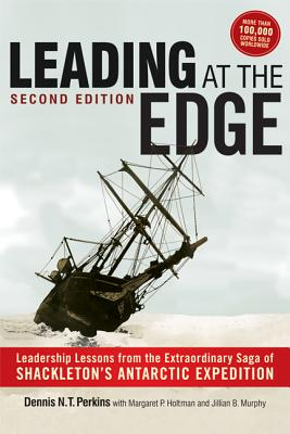 Image for Leading at The Edge: Leadership Lessons from the Extraordinary Saga of Shackleton's Antarctic Expedition