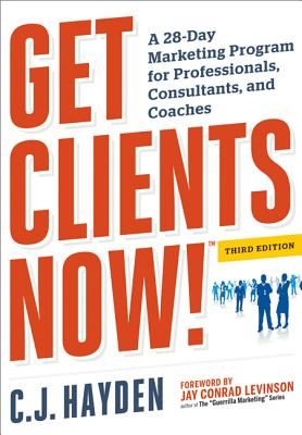 Image for Get Clients Now! (TM): A 28-Day Marketing Program for Professionals, Consultants, and Coaches