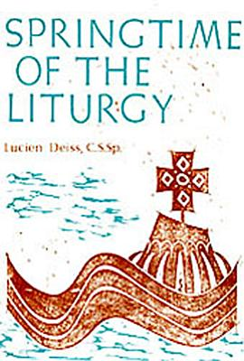 Image for Springtime of the Liturgy: Liturgical Texts of the First Four Centuries