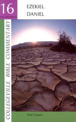 Ezekiel, Daniel (Collegeville Bible Commentary. Old Testament ; 16) (Vol 16), Toni Craven