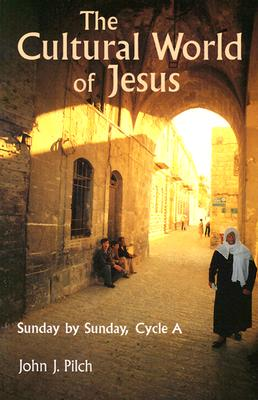 Image for The Cultural World of Jesus: Sunday by Sunday, Cycle A