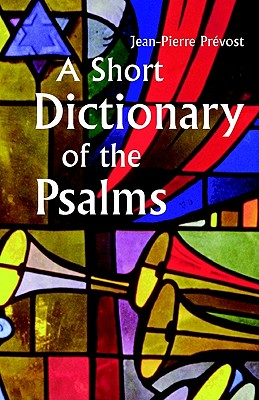 Image for A Short Dictionary of the Psalms: Keeping It Metaphoric, Making It Inclusive