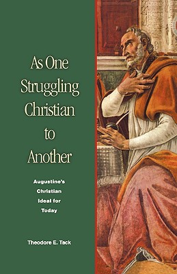Image for As One Struggling Christian to Another: Augustine's Christian Ideal for Today