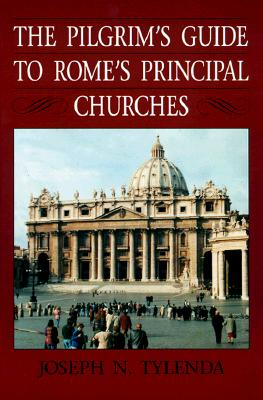 Image for The Pilgrim's Guide to Rome's Principal Churches (Michael Glazier Books)