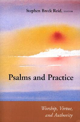 Image for Psalms and Practice: Worship, Virtue, and Authority (Connections)