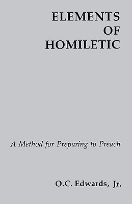 Image for Elements Of Homiletic: A Method for Preparing to Preach