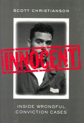 Innocent: Inside Wrongful Conviction Cases, Christianson, Scott