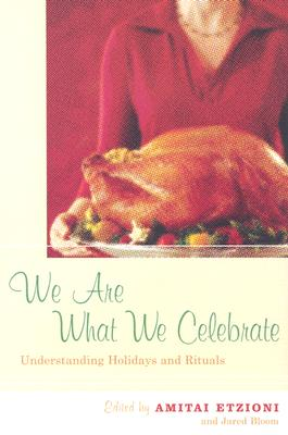 Image for We Are What We Celebrate: Understanding Holidays and Rituals