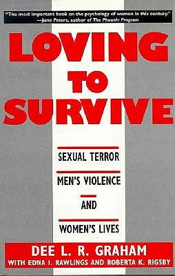Image for Loving to Survive: Sexual Terror, Men's Violence, and Women's Lives (FEMINIST CROSSCURRENTS)