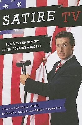 Image for Satire TV: Politics and Comedy in the Post-Network Era