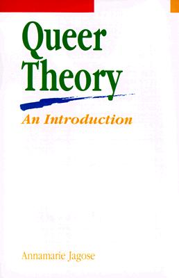 Queer Theory: An Introduction, Jagose, Annamarie