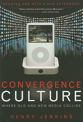 Image for Convergence Culture: Where Old and New Media Collide