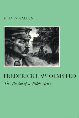Image for Frederick Law Olmstead: The Passion of a Public Artist (The American Social Experience)