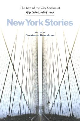 NEW YORK STORIES : THE BEST OF THE CITY, CONSTANCE ROSENBLUM