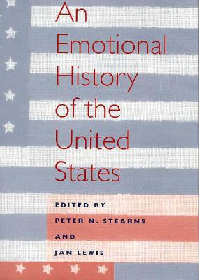 An Emotional History of the U.S (History of Emotions)