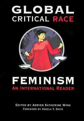Image for Global Critical Race Feminism: An International Reader (Critical America (40))