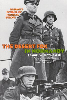 Image for The Desert Fox in Normandy: Rommel's Defense of Fortress Europe