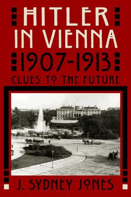 Image for Hitler in Vienna, 1907-1913: Clues to the Future