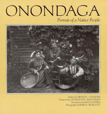 Onondaga: Portrait of a Native People (Iroquois & Their Neighbors)