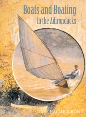 Image for Boats and Boating in the Adirondacks (Adirondack Museum Books)