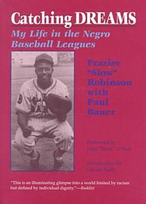 Image for Catching Dreams: My Life in the Negro Baseball Leagues (Sports and Entertainment)