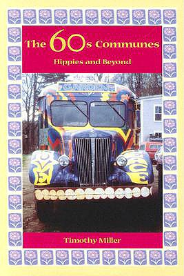 The 60's Communes: Hippies and Beyond, Miller, Timothy