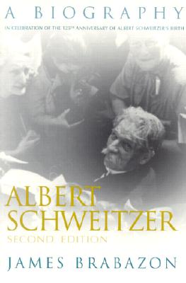 "Image for ""Albert Schweitzer: A Biography, Second Edition (Albert Schweitzer Library)"""