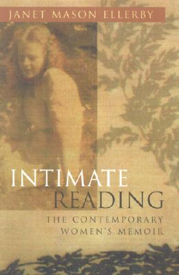 Image for Intimate Reading: The Contemporary Women's Memoir (Writing American Women)