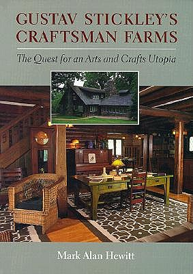 Image for Gustave Stickley's Craftsman Farms: The Quest for an Arts and Crafts Utopia