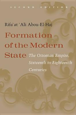 Image for Formation of the Modern State: The Ottoman Empire Sixteenth to Eighteenth Centuries