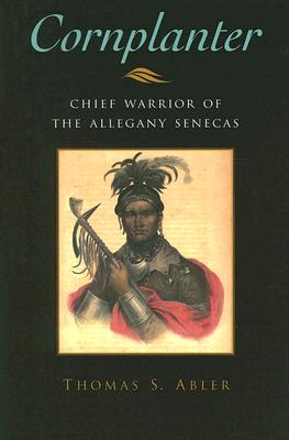 Image for Cornplanter: Chief Warrior of the Allegany Senecas (The Iroquois and Their Neighbors)