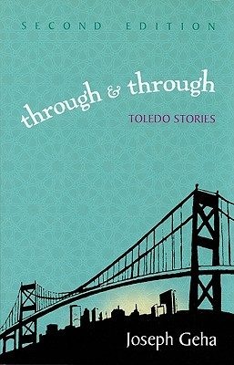 Through and Through: Toledo Stories (Arab American Writing), Joseph Geha