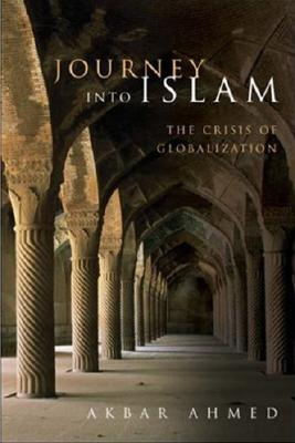 Image for JOURNEY INTO ISLAM : THE CRISIS OF GLOBA