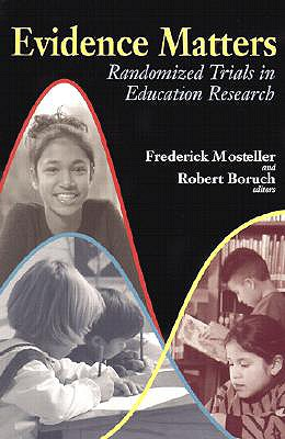 Evidence Matters: Randomized Trials in Education Research