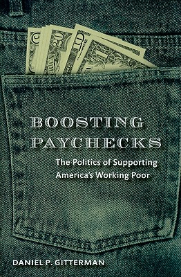 Image for Boosting Paychecks: The Politics of Supporting America's Working Poor