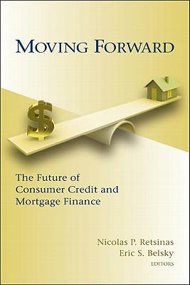 Image for Moving Forward: The Future of Consumer Credit and Mortgage Finance (James A. Johnson Metro Series)