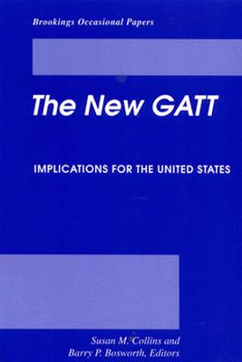 Image for The New GATT: Implications for the United States (Brookings Occasional Papers)