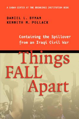 Image for Things Fall Apart: Containing the Spillover from an Iraqi Civil War