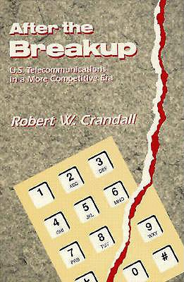 Image for After the Breakup : U.S. Telecommunications in a More Competitive Era