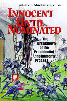 Image for Innocent Until Nominated: The Breakdown of the Presidential Appointments Process