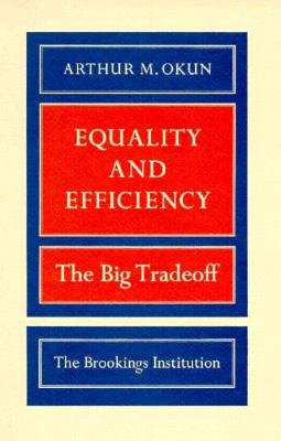 "Equality and Efficiency: The Big Tradeoff, ""Okun, Arthur M."""