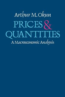 Image for Prices and Quantities: A Macroeconomic Analysis