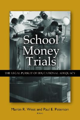 School Money Trials: The Legal Pursuit of Educational Adequacy