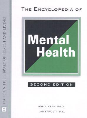 The Encyclopedia of Mental Health (Facts on File Library of Health and Living), Kahn, Ada P.; Fawcett, Jan