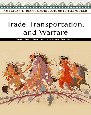 Image for Trade, Transportation, and Warfare (American Indian Contributions to the World)