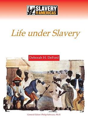 Image for Life Under Slavery (Slavery in the Americas)