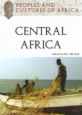 Peoples And Cultures of Africa  Central Africa, Mitchell, Peter