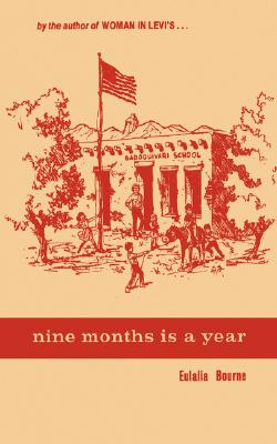 Nine Months Is a Year: At Baboqu�vari School (Southwest Chronicle), Bourne, Eulalia